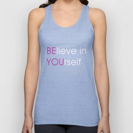 Be You Believe in Your Self Unisex Tank Top