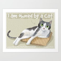 I am Owned By a Cat Art Print