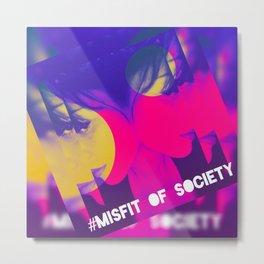 Misfit of Society Metal Print
