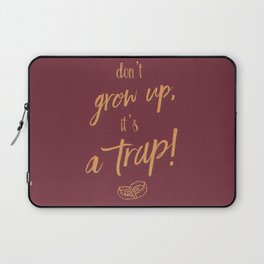 Don't grow up, Humour, Illustration, funny, fun, hilarious, humor Laptop Sleeve