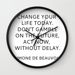 Simone de Beauvoir - CHANGE YOUR LIFE TODAY Wall Clock