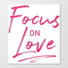 Focus on Love Canvas Print