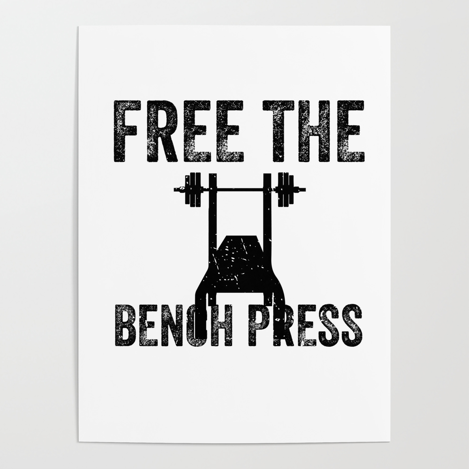 Free The Bench Press Funny Workout Apparel Black Fill Poster By Fitxgrind Society6