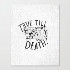 True Till Death Canvas Print