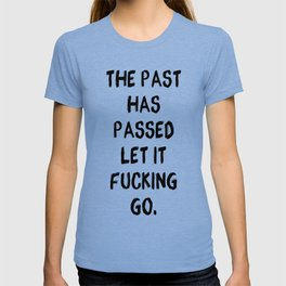 The Past Has Passed T-shirt