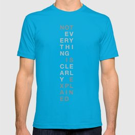 Not Everything Is Clearly Explained T-shirt