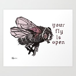 Your Fly Is Open Art Print