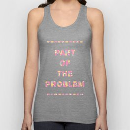 You're Part of The Problem Unisex Tank Top
