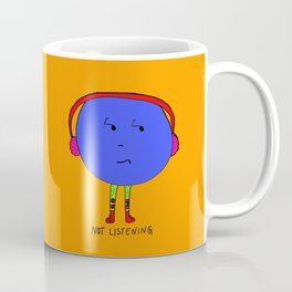 Not listening Coffee Mug