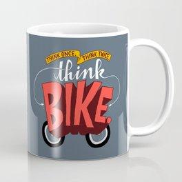 Think Once. Think Twice. Think Bike. Coffee Mug