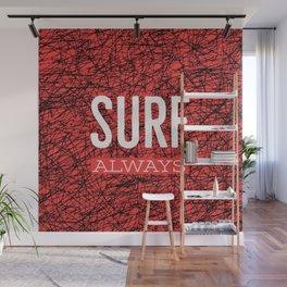 Surf always (talkers) Wall Mural