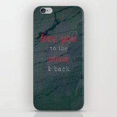 LOVE YOU TO THE MOON & BACK iPhone & iPod Skin