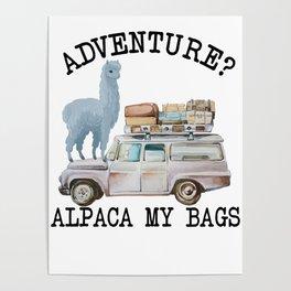 Adventure? Alpaca my bags. Funny Watercolor Traveler Gift Poster