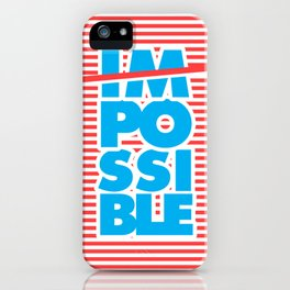 Possible, Impossible iPhone Case