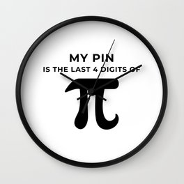 My pin is the last 4 digits of Pi Wall Clock