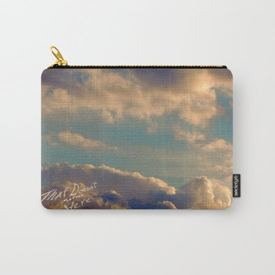 That Doesn't Matter Up Here Carry-All Pouch
