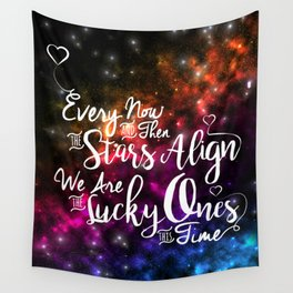 Every Now and Then The Stars Align Wall Tapestry