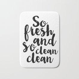 So Fresh And So Clean Clean,Bathroom Decor,BATHROOM WALL ART,Bathroom Sign,Children Quote,kids Gift Bath Mat