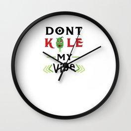 Don't Kale my Vibe Kale Art for Vegans on Diet Light Wall Clock