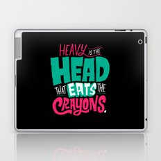 Heavy is the Head That Eats the Crayons Laptop & iPad Skin