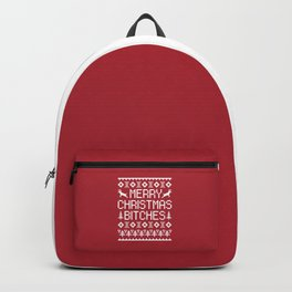 Merry Christmas Bitches Funny Xmas Quote Backpack