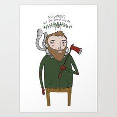 No Worries Woodsman Art Print