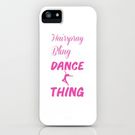 Hairspray and Bling Funny Dance Mom T-shirt iPhone Case