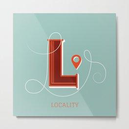 Locality Metal Print