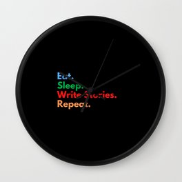 Eat. Sleep. Write Stories. Repeat. Wall Clock
