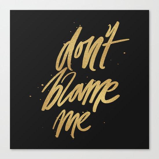 Don't Blame Me Typography Canvas Print