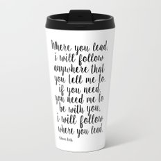 Gilmore Girls Quote,Where You Lead I Will Follow, Lorelai Gilmore,Girls Room Decor,Quote Prints Travel Mug