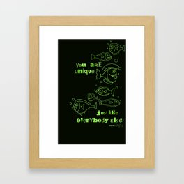 You are Unique Just Like Everybody Else Framed Art Print