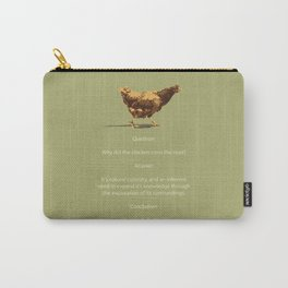 We are all chickens Carry-All Pouch