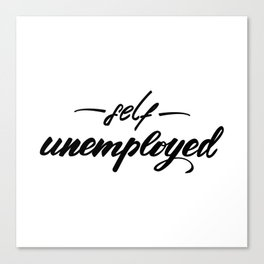 Self unemployed Lettering design Canvas Print