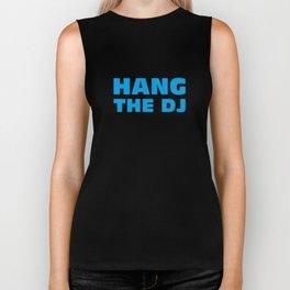 Hang The DJ Biker Tank