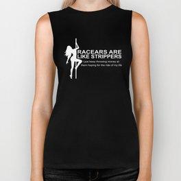 racears are like strippers girlfriend t-shirts Biker Tank