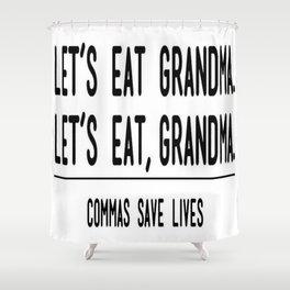 Let's Eat Grandma - Commas Save Lives Shower Curtain