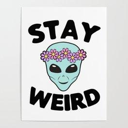 Stay Weird Alien Head Poster