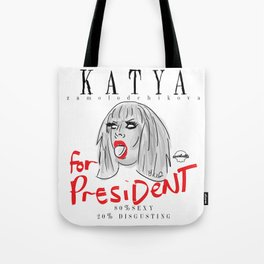Katya Zamolodchikova For President! Tote Bag