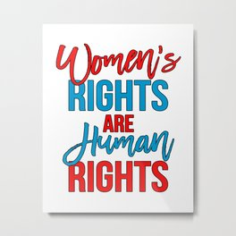 Women's rights are human rights Red Blue, Women's marches Metal Print