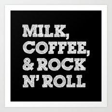 Milk, coffee and rock'n roll Art Print