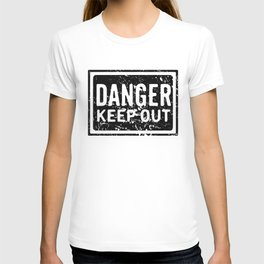 Danger Keep Out sign T-shirt
