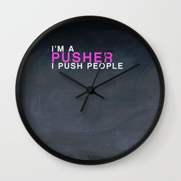 I'm A Pusher I PUSH People! quote from the movie Mean Girls Wall Clock
