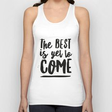 The Best Is Yet To Come Typography Unisex Tank Top