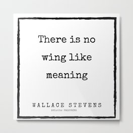56      |200227 | Wallace Stevens Quotes | Wallace Stevens Poems Metal Print