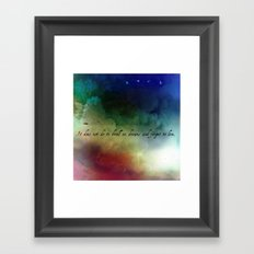 V2:It does not do to dwell on dreams Framed Art Print