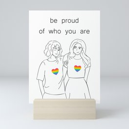 be proud of who you are Mini Art Print