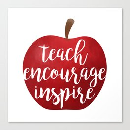 Teach Encourage Inspire Canvas Print