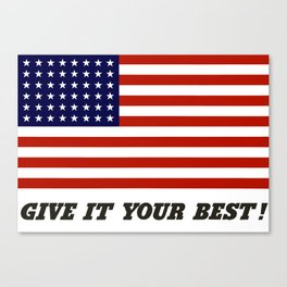 America Give It Your Best Canvas Print