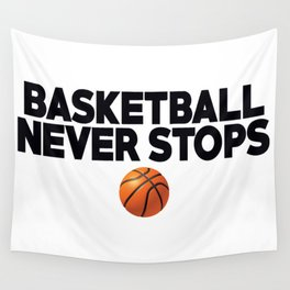 Basketball Never Stops Wall Tapestry